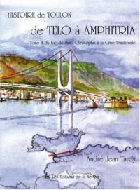 Histoire de Toulon - De Telo à Amphitria, T. 4 : Du lac de Saint-Christophe à la crue trimillénale
