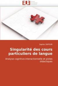 Singularité des cours particuliers de langue: Analyse cognitivo-interactionnelle et pistes didactiques