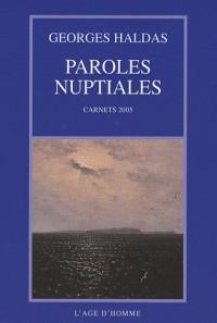 Paroles nuptiales : Carnets 2005
