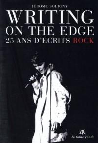 Writing On The Edge: 25 ans d'écrits rock