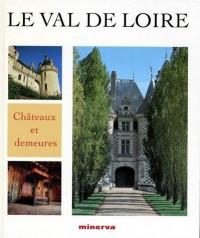 Chateau et demeure du val de loire