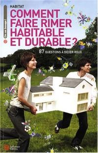 Comment faire rimer habitable et durable ? : 87 questions à Didier Roux