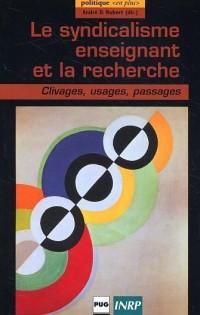 Le Syndicalisme enseignant et la Recherche : Clivages - Usages - Passages
