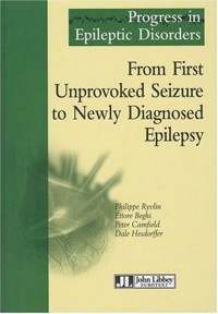 From first unprovoked seizure to newly diagnosed epilepsy : Progress in epileptic disorders Tome 3
