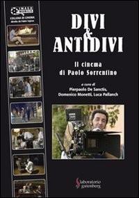 Divi & antidivi. Il cinema di Paolo Sorrentino