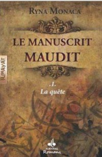 Le manuscrit maudit : Tome 1 : La quête