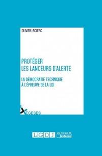 Protéger les lanceurs d'alerte : La démocratie technique à l'épreuve de la loi