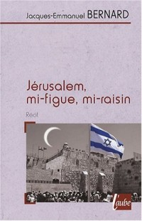 Jérusalem, mi-figue, mi-raisin