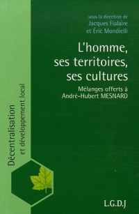 L'homme ses territoires ses cultures : Mélanges offerts à André-Hubert Mesnard