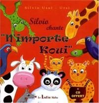 Silvio chante n'importe koui (1CD audio)