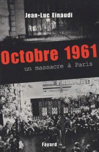 Octobre 1961. Un massacre à Paris