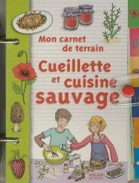 Mon carnet de terrain Cueillette et cuisine sauvage