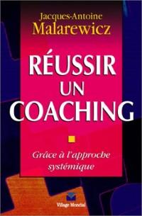 Réussir un coaching : Grâce à l'approche systémique