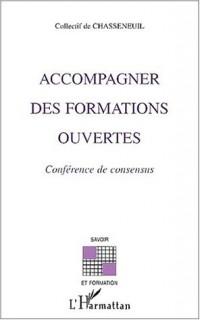 Accompagner des formations ouvertes. conferences de consensus
