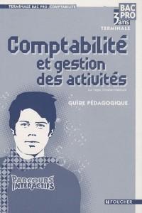 Comptabilité et gestion des activités Tle Bac pro comptabilité : Guide pédagogique