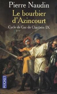 Cycle de Gui de Clairbois, Tome 9 : Le bourbier d'Azincourt