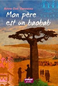 Mon père est un baobab