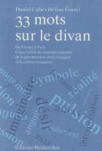 33 mots sur le divan - De Vienne à Paris. L'inscription de concepts courants de la psychanalyse dans la langue et la culture françaises