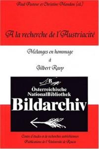 A la recherche de l'austriacité : Mélanges en hommage à Gilbert Ravy