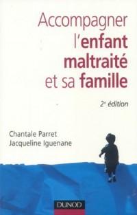 Accompagner l'enfant maltraité et sa famille