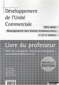 Développement de l'Unité Commerciale BTS MUC : Livre du professeur