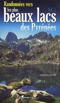 Randonnées Vers les Plus Beaux Lacs des Pyrenees T1