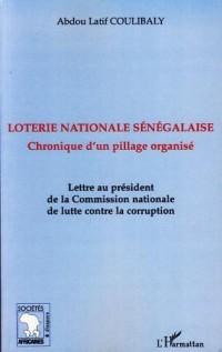 Loterie nationale sénégalaise : Chronique d'un pillage organisé