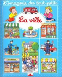 L'Imagerie des tout petits : La Ville
