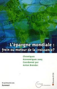 Chroniques économiques : L'épargne mondiale : frein ou moteur de la croissance ?