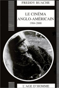 Le cinéma anglo-américain, de 1984 à 2000