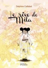 Le Reve de Mila