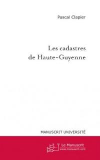 Les cadastres de Haute-Guyenne: Une réforme fiscale ambitieuse à la fin de l'Ancien Régime (1779-1789)