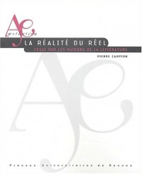 La réalité du réel : Essai sur les raisons de la littérature
