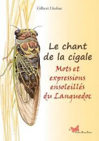 LE CHANT DE LA CIGALE - MOTS ET EXPRESSIONS ENSOLEILLES DU MIDI