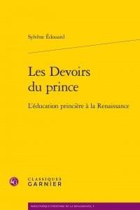 Les Devoirs du prince : L'éducation princière à la Renaissance