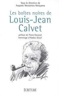 Les boites noires de Louis-Jean Calvet