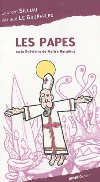 Les papes : Ou le bréviaire de maître Gorgibus