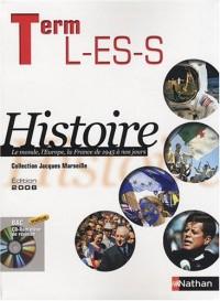 Term L-ES-S - Histoire : Le monde, l'Europe, la France de 1945 à nos jours - Edition 2008 (1Cd-rom)