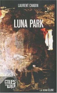 Luna Park : (La série Elise)
