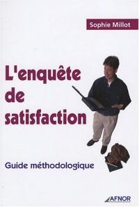 L'enquête de satisfaction : Guide méthodologique