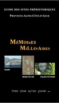 Mémoires Millénaires, Guide des Sites Prehistoriques Provence-Alpes-Côte-d'Azur