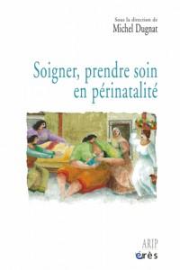Soigner, Prendre Soin du Bebe et de Ses Parents