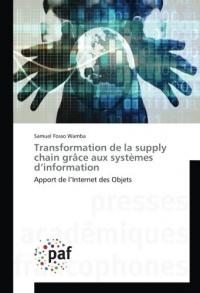 Transformation de la supply chain grâce aux systèmes d'information: Apport de l'Internet des Objets