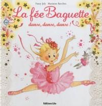 La fée Baguette danse, danse, danse !