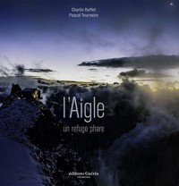 L'Aigle : Un refuge phare