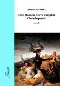 Chez Madame Veuve Pamphile Chauchepoulet