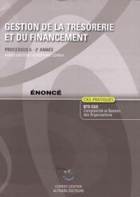 Gestion de la Tresorerie et du Financement Enonce - Processus 6 du Bts Cgo 2e Annee (Pochette)