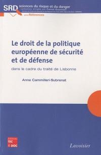 Le droit de la politique européenne de sécurité et de défense dans le cadre du traité de Lisbonne
