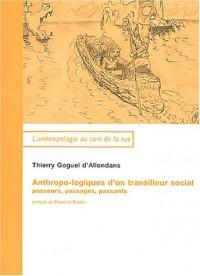 Anthropo-logiques d'un travailleur social : Passages, passeurs et passants