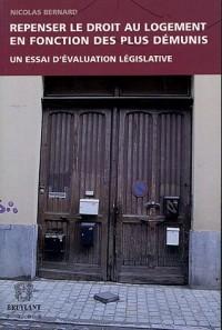 Repenser le droit au logement en fonction des plus démunis : Un essai d'évaluation législative